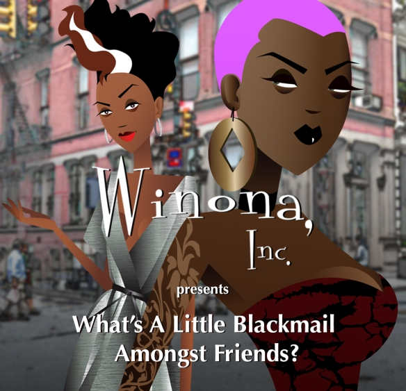 What S A Little Blackmail Amongst Friends Winona Inc